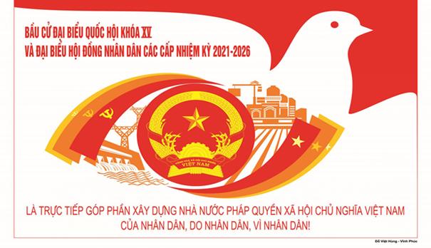 Nhiệt liệt chào mừng Ngày bầu cử đại biểu Quốc hội Khóa XV và đại biểu Hội đồng nhân dân các cấp nhiệm kỳ 2021-2026